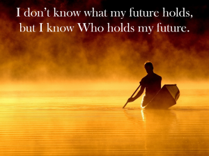 i-know-who-holds-my-future