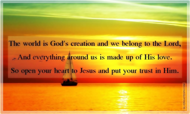 The World Is God's Creation And We Belong To The Lord