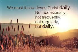 we-must-follow-christ-daily-not-occasionally-copy