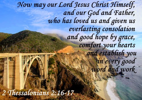 May God comfort your hearts and establish you in every good word and work